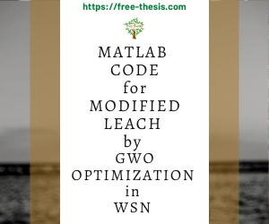 Modified LEACH Protocol with GWO Optimization in WSN